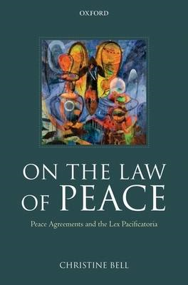 On the Law of Peace: Peace Agreements and the Lex Pacificatoria (BOK)