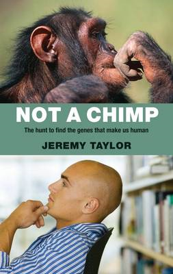 Not a Chimp: The Hunt to Find the Genes That Make Us Human (BOK)