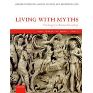 Living with Myths: The Imagery of Roman Sarcophagi (BOK)