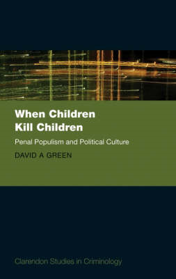 When Children Kill Children: Penal Populism and Political Culture (BOK)
