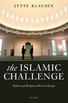 The Islamic Challenge: Politics and Religion in Western Europe (BOK)