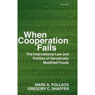 When Cooperation Fails: The International Law and Politics of Genetically Modified Foods (BOK)