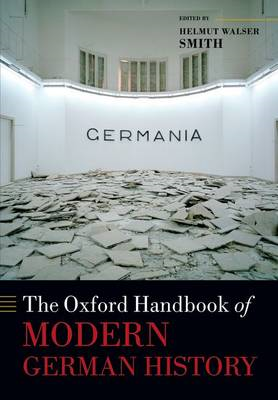 The Oxford Handbook of Modern German History (BOK)