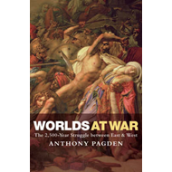 Worlds at War: The 2,500 - Year Struggle Between East and West (BOK)