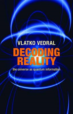 Decoding Reality: The Universe as Quantum Information (BOK)