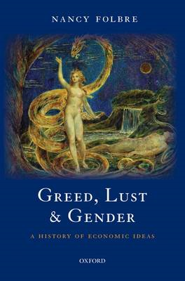 Greed, Lust and Gender: A History of Economic Ideas (BOK)