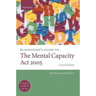 Blackstone's Guide to the Mental Capacity Act 2005 (BOK)