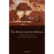 The British and the Hellenes: Struggles for Mastery in the Eastern Mediterranean 1850-1960 (BOK)