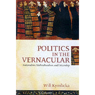 Politics in the Vernacular: Nationalism, Multiculturalism and Citizenship (BOK)
