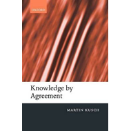 Knowledge by Agreement: The Programme of Communitarian Epistemology (BOK)