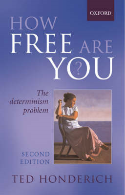 How Free are You?: The Determinism Problem (BOK)