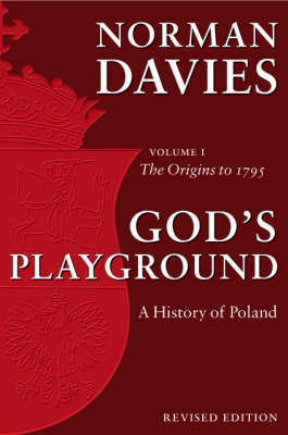 God's Playground A History of Poland (BOK)