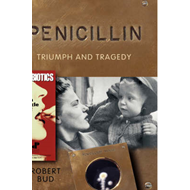 Penicillin: Triumph and Tragedy (BOK)