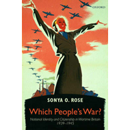 Which People's War?: National Identity and Citizenship in Wartime Britain 1939-1945 (BOK)