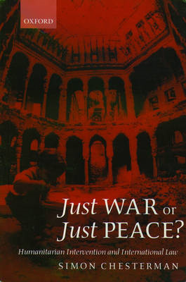Just War or Just Peace?: Humanitarian Intervention and International Law (BOK)