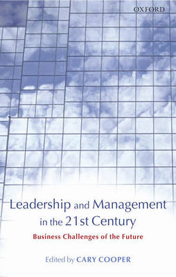 Leadership and Management in the 21st Century: Business Challenges of the Future (BOK)