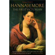 Hannah More: The First Victorian (BOK)