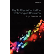 Rights, Regulation and the Technological Revolution (BOK)