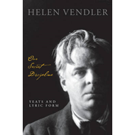 Our Secret Discipline: Yeats and Lyric Form (BOK)