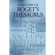 A History of Roget's Thesaurus: Origins, Development, and Design (BOK)