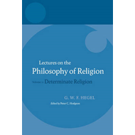 Hegel - Lectures on the Philosophy of Religion: v. 2: Determinate Religion (BOK)