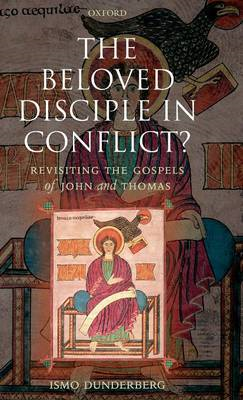 The Beloved Disciple in Conflict?: Revisiting the Gospels of John and Thomas (BOK)
