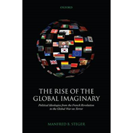 The Rise of the Global Imaginary: Political Ideologies from the French Revolution to the Global War (BOK)