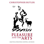 Pleasure and the Arts: Enjoying Literature, Painting, and Music (BOK)