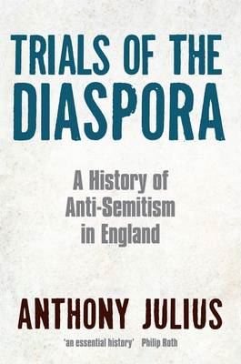 Trials of the Diaspora: A History of Anti-semitism in England (BOK)