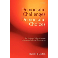 Democratic Challenges, Democratic Choices: The Erosion of Political Support in Advanced Industrial D (BOK)