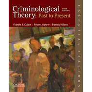 Criminological Theory: Past to Present (BOK)