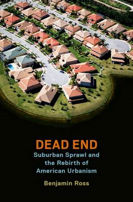 Dead End: Suburban Sprawl and the Rebirth of American Urbanism (BOK)