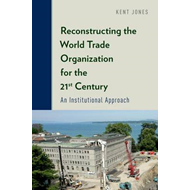 Reconstructing the World Trade Organization for the 21st Cen (BOK)
