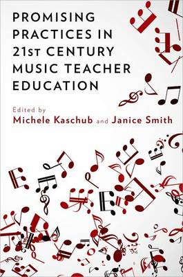 Promising Practices in 21st Century Music Teacher Education (BOK)