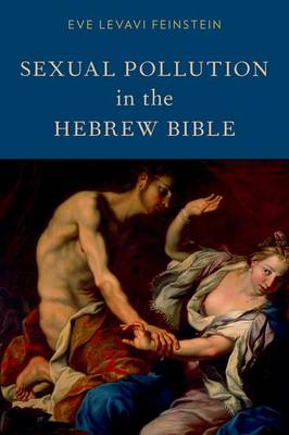 Sexual Pollution in the Hebrew Bible (BOK)