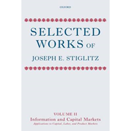 Selected Works of Joseph E. Stiglitz: Volume II: Information and Economic Analysis: Applications to (BOK)