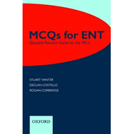 MCQs for ENT: Specialist Revision Guide for the FRCS (BOK)
