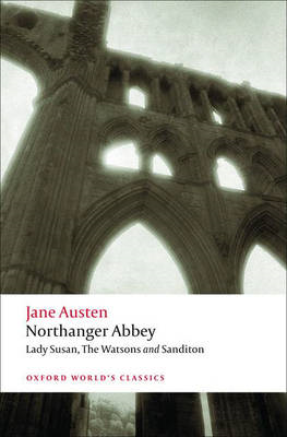 Northanger Abbey, Lady Susan, The Watsons, Sanditon (BOK)
