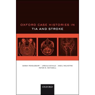 Oxford Case Histories in TIA and Stroke (BOK)