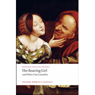 Roaring Girl and Other City Comedies (BOK)
