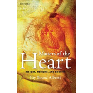 Matters of the Heart: History, Medicine, and Emotion (BOK)