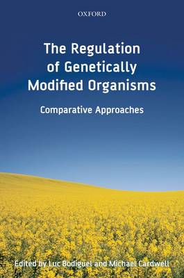 The Regulation of Genetically Modified Organisms: Comparative Approaches (BOK)