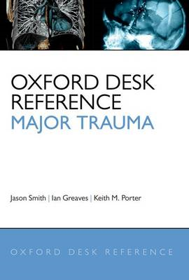 Oxford Desk Reference: Major Trauma (BOK)