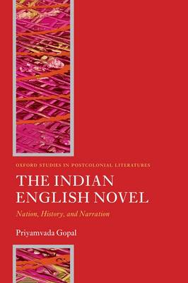 The Indian English Novel: Nation, History, and Narration (BOK)