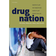 Drug Nation: Patterns, Problems, Panics & Policies (BOK)
