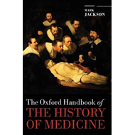 Oxford Handbook of the History of Medicine (BOK)