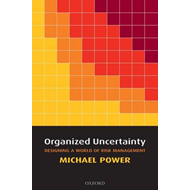 Organized Uncertainty: Designing a World of Risk Management (BOK)