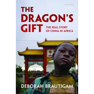 The Dragon's Gift: The Real Story of China in Africa (BOK)