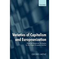 Varieties of Capitalism and Europeanization: National Response Strategies to the Single European Mar (BOK)