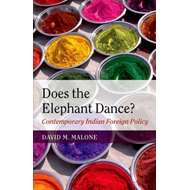 Does the Elephant Dance?: Contemporary Indian Foreign Policy (BOK)
